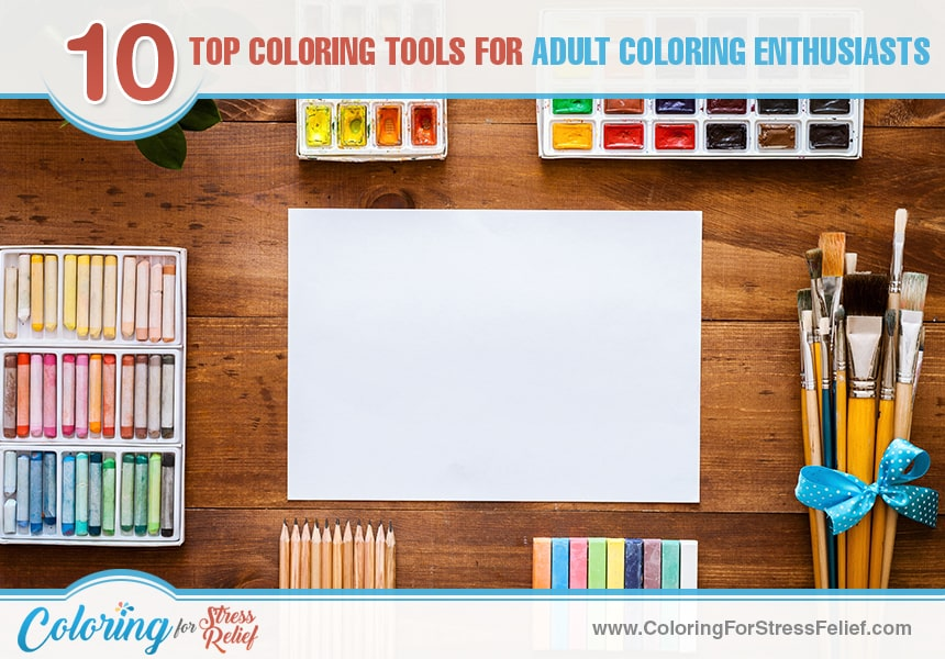Coloring For Stress Relief   10 Top Coloring Tools For Adult ...
